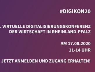 #DIGIKON20 1. VIRTUELLE DIGITALISIERUNGSKONFERENZ DER WIRTSCHAFT IN RHEINLAND-PFALZ